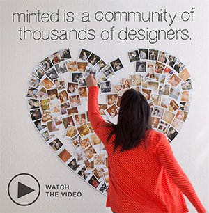 Minted is a community of thousands of designers.