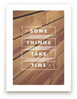 Some Things Take Time Art Prints
