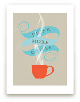 Drink More Coffee  Art Prints