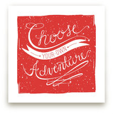 Choose Adventure Art Prints