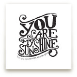 You Are My Sunshine Art Prints