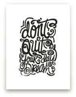 don't quit your day dre... by Matthew Taylor Wilson