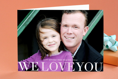 We Love You Birthday Greeting Cards