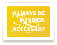 A Little Kinder Art Prints