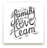 Family is a Love Team by Phoebe Schweizer West