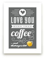 More Than Coffee Art Prints