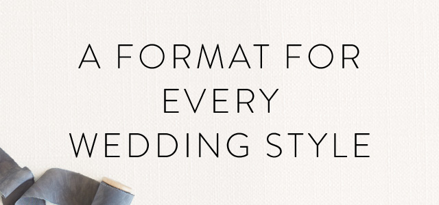 A Format for Every Wedding Style