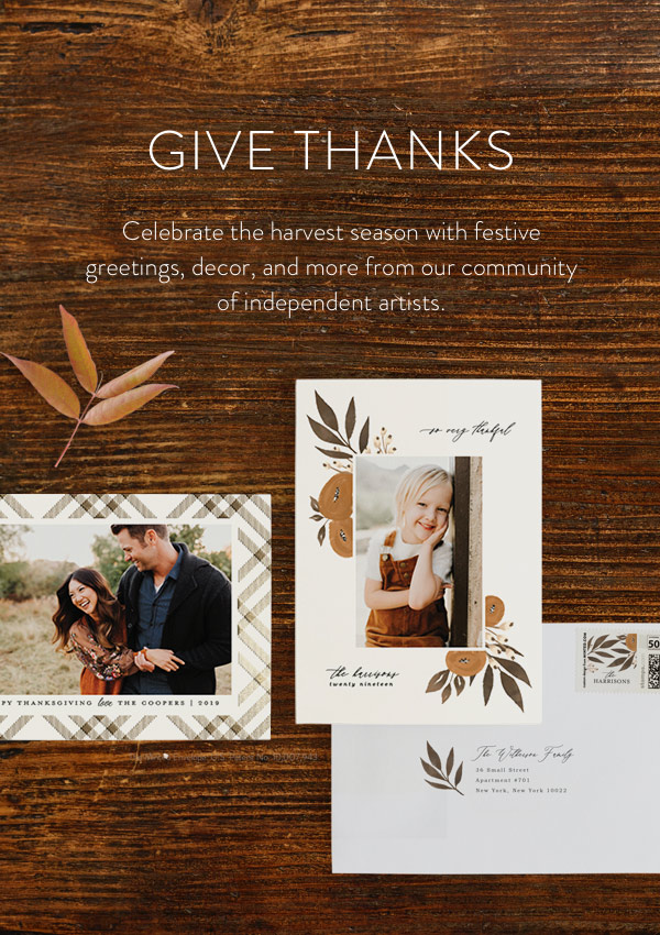 Give Thanks. Celebrate the harvest season with festive greetings, decor, and more from our community of independent artists.