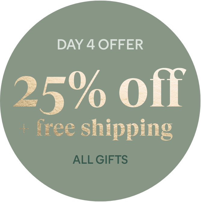 Day 4 Offer: 25% off + free shipping - All Gifts