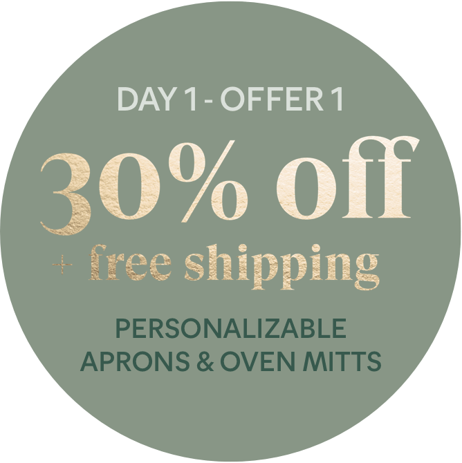 Day 1 - Offer 1: 30% off free shipping - Personalizable Aprons & Oven Mitts