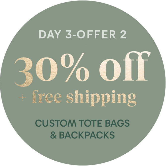 Day 3 - Offer 2: 30% off + free shipping - Custom Tote Bags & Backpacks