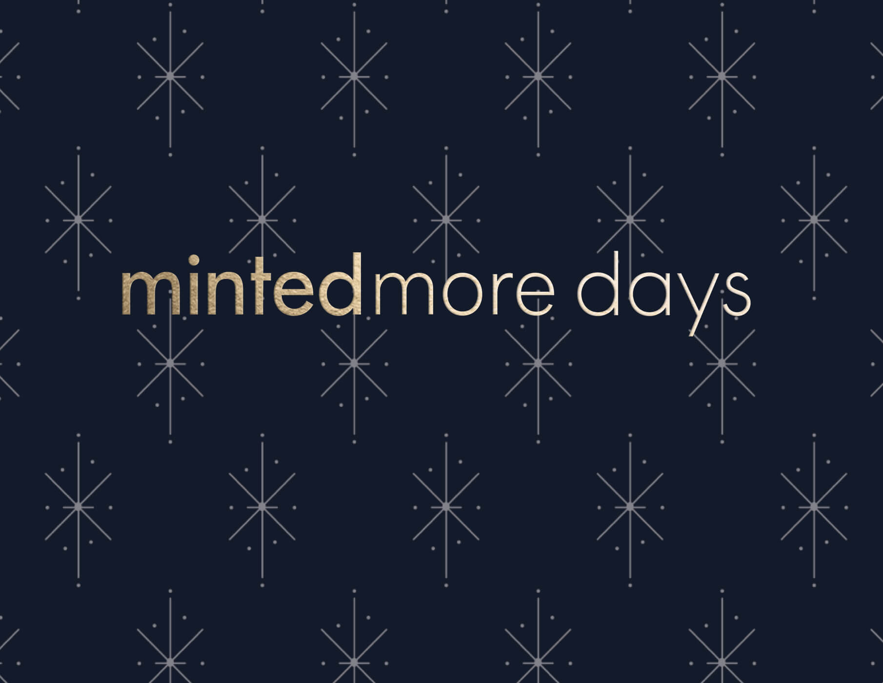 mintedmore days