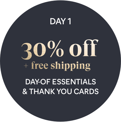 Day 1 Offer: 30% off + free shipping - Day-of Essentials & Thank You Cards