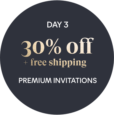 Day 3 Offer: 30% off + free shipping - Premium Invitations