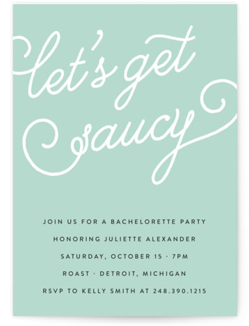 This is a portrait bold typographic, funny, green Bachelorette Party Invitations by Genna and Cara called Let's Get Saucy with Standard printing on Signature in Classic Flat Card format. This whimsical cocktail party invitation features elegant typography and witty text. ...
