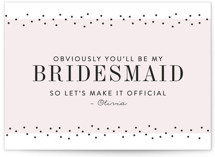 This is a pink will you be my bridesmaid card by Pink House Press called So Obvious with standard printing on signature in standard.