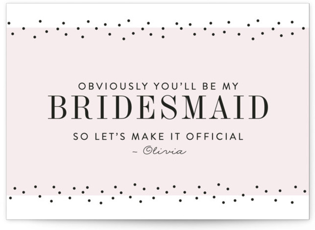 This is a pink Bridesmaid Cards by Pink House Press called So Obvious with Standard printing on Signature in Classic Fold Over (Message Inside) format. This card invites your besties to be your bridesmaid with cheeky text and a feminine ...