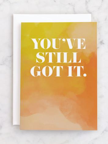 You've Still Got It