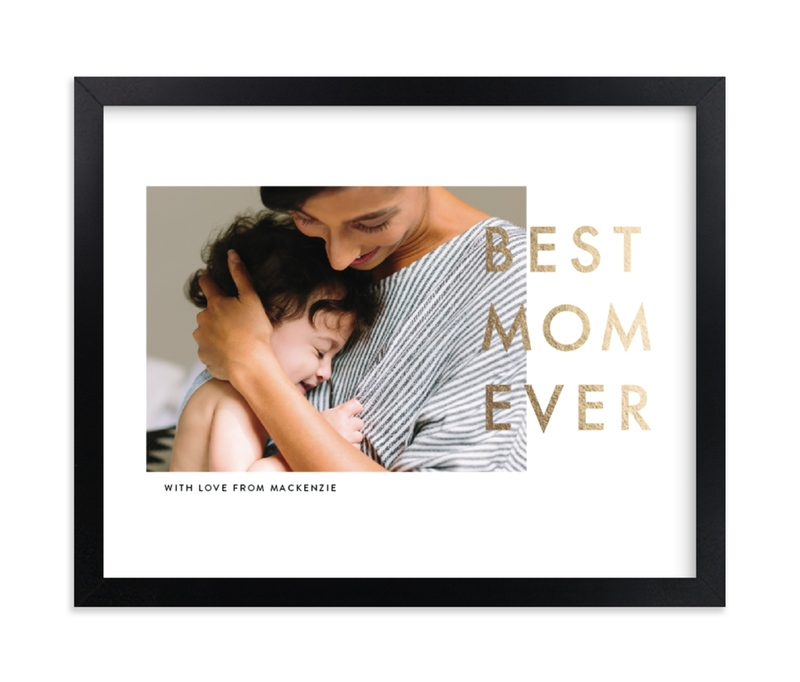 """Best Mom Ever"" - Foil Pressed Photo Art Print by seulghi in beautiful frame options and a variety of sizes."