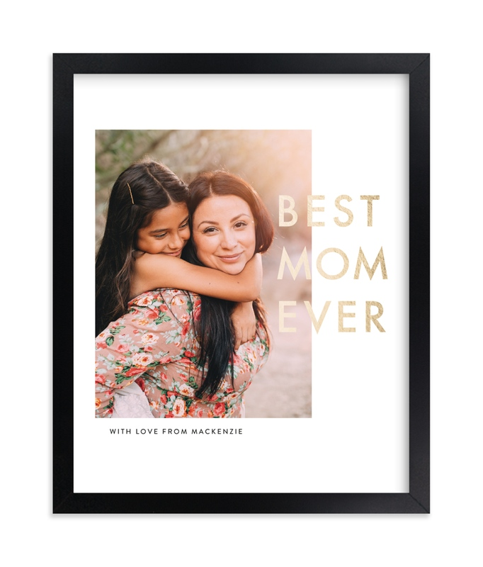 """""""Best Mom Ever"""" - Foil Pressed Photo Art Print by seulghi in beautiful frame options and a variety of sizes."""