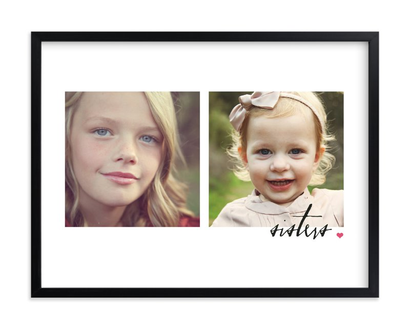 """""""Sister For Life"""" - Custom Photo Art Print by Stacey Meacham in beautiful frame options and a variety of sizes."""