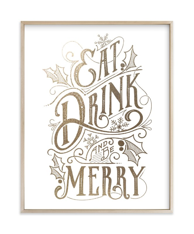 Eat, Drink, and be Merry Foil-Pressed Art Print