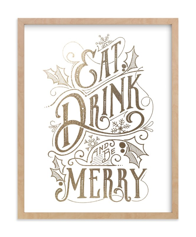 """""""Eat, Drink, and be Merry"""" - Foil-pressed Art Print by GeekInk Design in beautiful frame options and a variety of sizes."""