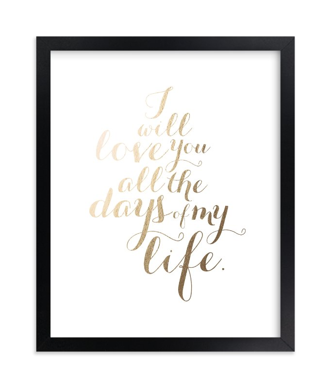 """""""All My Days"""" - Foil-pressed Art Print by Molly Brekke in beautiful frame options and a variety of sizes."""