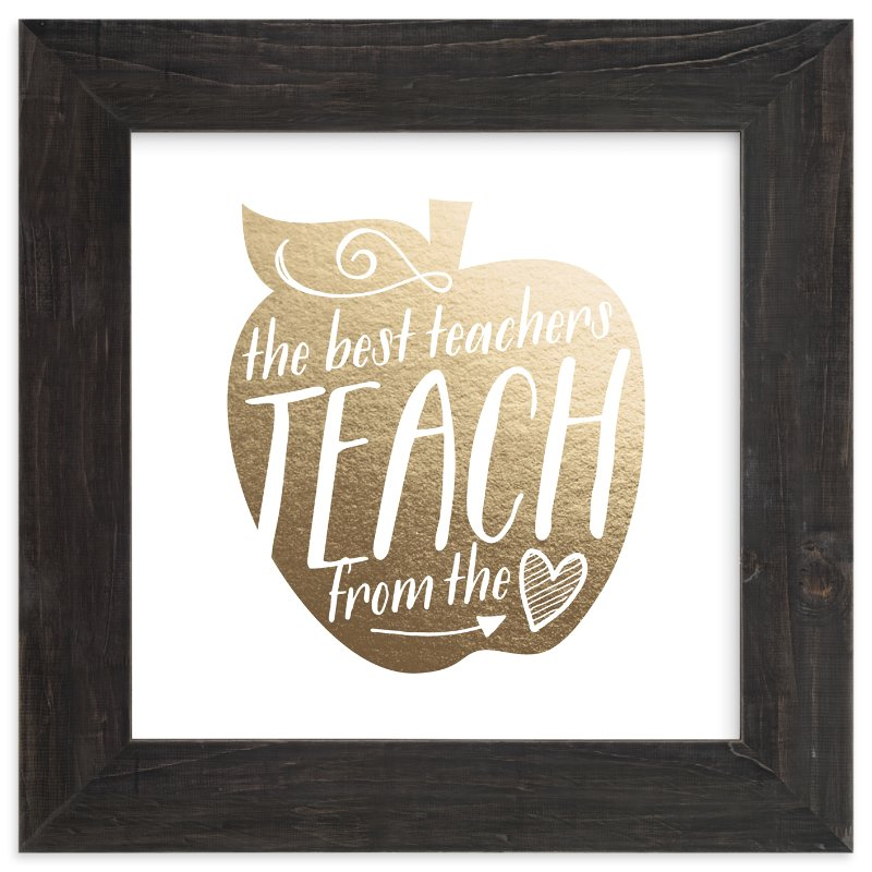 """""""Teach from the Heart"""" - Foil-pressed Art Print by Jessie Steury in beautiful frame options and a variety of sizes."""