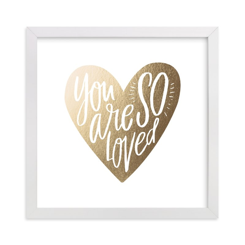 """So Loved Heart"" - Foil-pressed Art Print by Alethea and Ruth in beautiful frame options and a variety of sizes."