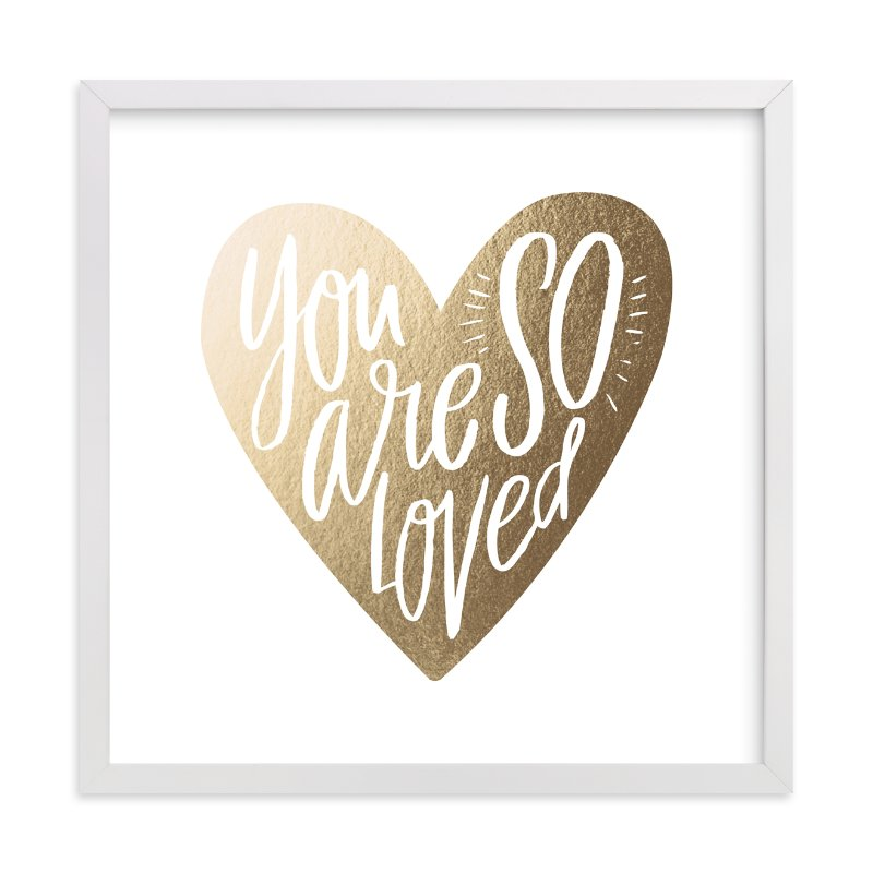 """""""So Loved Heart"""" - [non-custom] Foil-pressed Art Print by Alethea and Ruth in beautiful frame options and a variety of sizes."""
