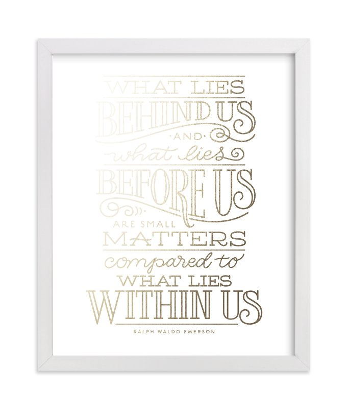 """""""What Lies Within Us"""" - Foil-pressed Art Print by Laura Bolter Design in beautiful frame options and a variety of sizes."""