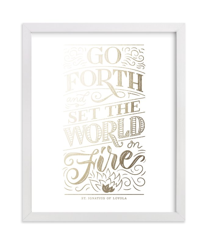 """""""Set the World on Fire"""" - [non-custom] Foil-pressed Art Print by Laura Bolter Design in beautiful frame options and a variety of sizes."""
