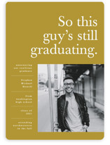 This is a yellow graduation announcement magnet by Corinne Malesic called Still Graduating with standard printing on magnet paper in magnet.