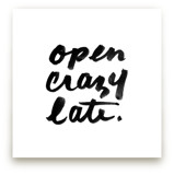 Open Crazy Late
