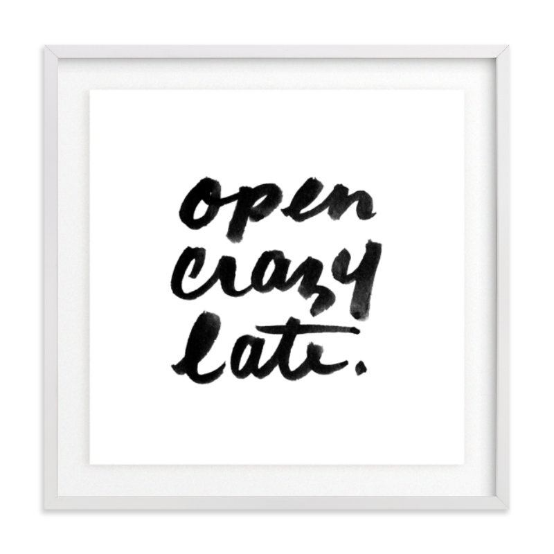 This is a black and white art by Paper Raven Co. called Open Crazy Late.