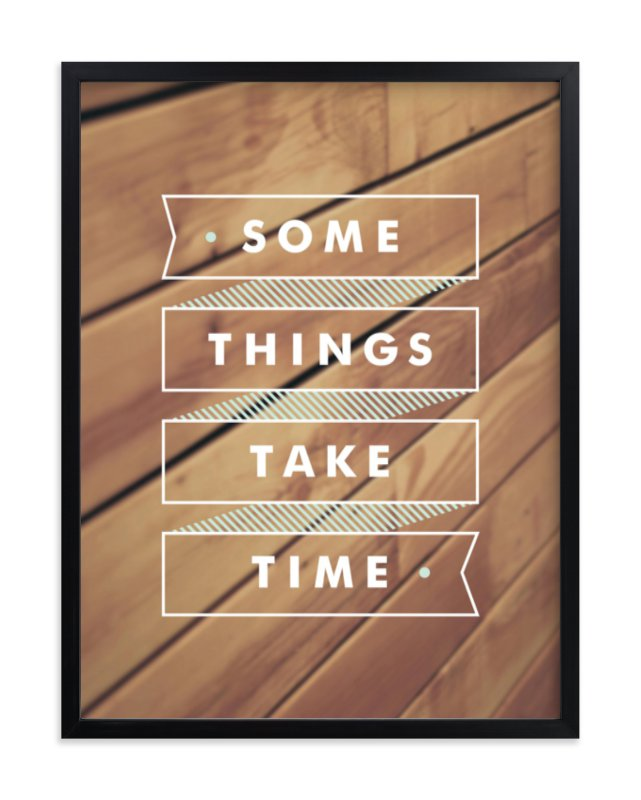 """Some Things Take Time"" - Limited Edition Art Print by Monica Tuazon in beautiful frame options and a variety of sizes."