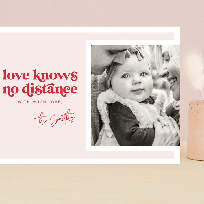 """No distance"" - Grand Valentine's Day Cards in Rose by Caitlin Considine."