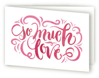 This is a pink greeting card by Laura Bolter Design called So Much Love with standard printing on signature.