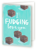 This is a blue greeting card by Novel Paper called I FUDGING love you with standard printing on signature.