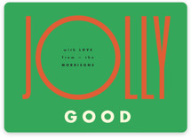 This is a green non photo holiday card by Yours Madly called Jolly Good with standard printing on signature in standard.