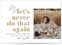 This is a white new year photo card by Robert and Stella called Never Again with standard printing on smooth signature in standard.