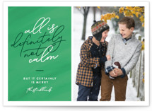 This is a green holiday photo card by Jessica Corliss called Definitely Not Calm with standard printing on smooth signature in standard.