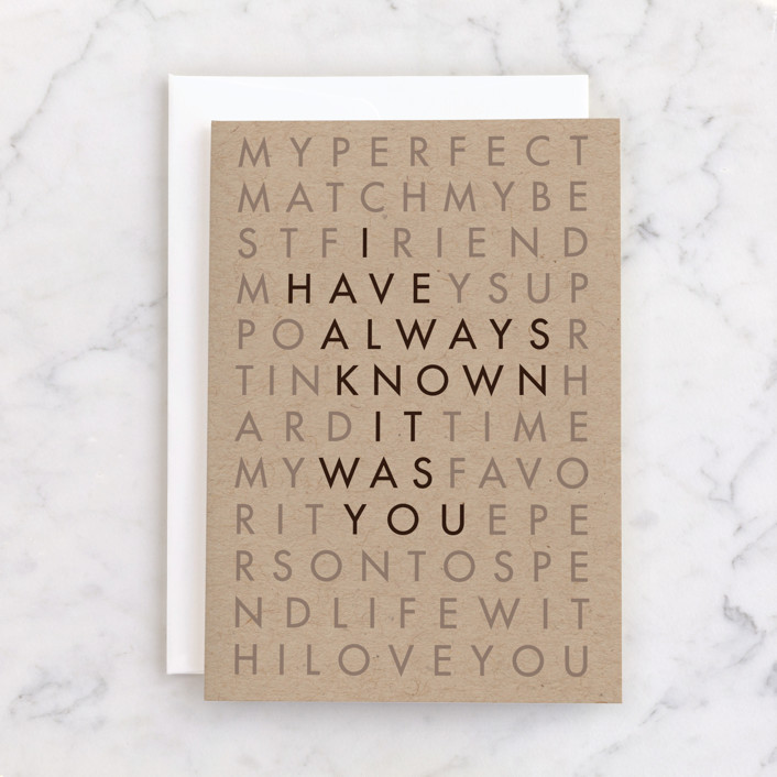 """I have always know it was you"" - Individual Anniversary Greeting Cards in Kraft by Rosana Laiz Blursbyai."