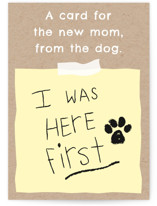 This is a brown new baby greeting card by Naava Katz called To Mom, From the Dog with standard printing on signature in greeting cards.