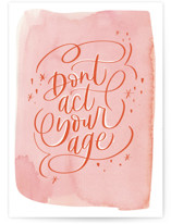 This is a pink birthday card by Bright Room Studio called Act Your Age with standard printing on signature in greeting cards.