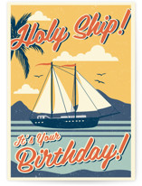 This is a yellow birthday card by Nam Bourassa called Holy Ship! with standard printing on signature in greeting cards.