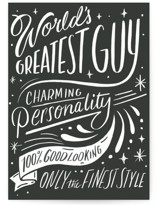 This is a grey greeting card by Hannah Williams called Greatest Guy with standard printing on signature in greeting cards.