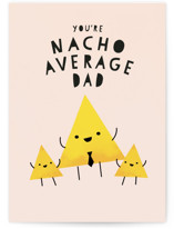 This is a pink fathers day card by Lori Wemple called Nacho Average Dad with standard printing on signature in greeting cards.