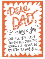 This is a orange fathers day card by Lissabeth Anglin called Never Repay You with standard printing on signature in greeting cards.